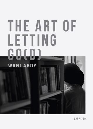 The Art of Letting Go(d) : A Collection of Short Memoirs