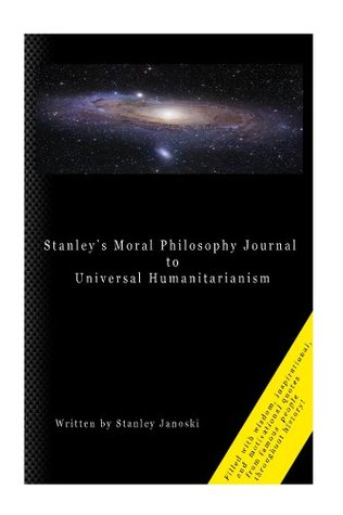 Stanley's Moral Philosophy Journal to Universal Humanitarianism