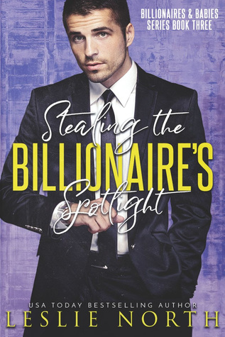 Stealing the Billionaire's Spotlight (Billionaires and Babies #3)