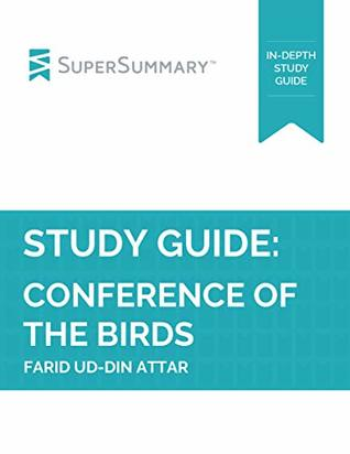 Study Guide: Conference Of The Birds by Farid ud-Din Attar