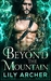 Beyond The Mountain by Lily  Archer