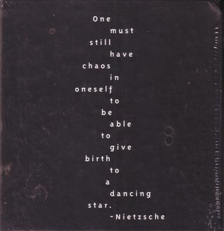 One Must Still Have Chaos in Oneself..... Nietzsche Journal
