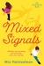 Mixed Signals by Mia Heintzelman