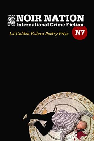 Noir Nation No. 7: The Golden Fedora Poetry Prize Issue