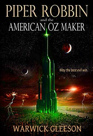 Piper Robbin and the American Oz Maker by Warwick Gleeson