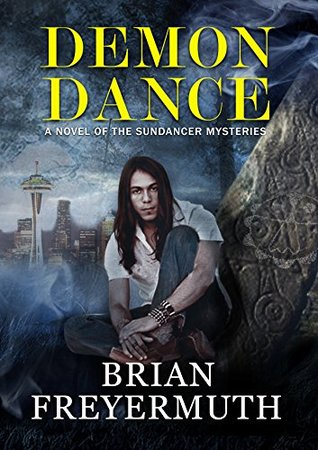 Demon Dance (The Sundancer Mysteries, #1) by Brian Freyermuth