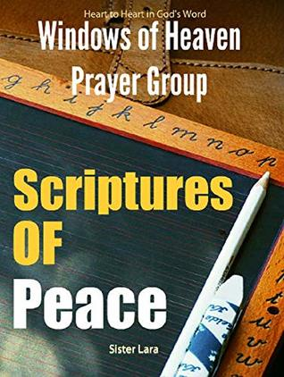 Windows of Heaven Prayer Group Scriptures of Peace : A Seven Day Reflection Journey of God's Rest and Peace