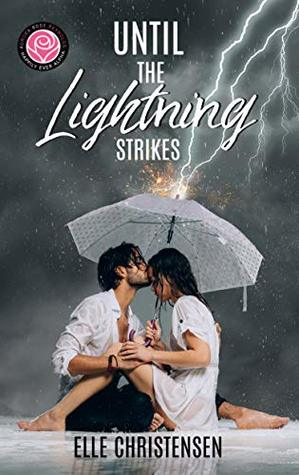 Until the Lightning Strikes by Elle Christensen
