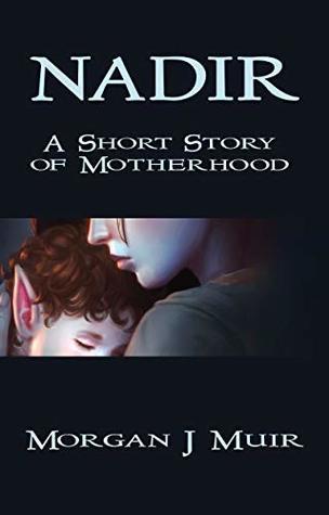 Nadir: A short story of motherhood