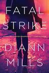 Fatal Strike by DiAnn Mills