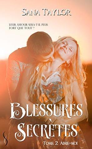 Aime-moi: Blessures secrètes, T2