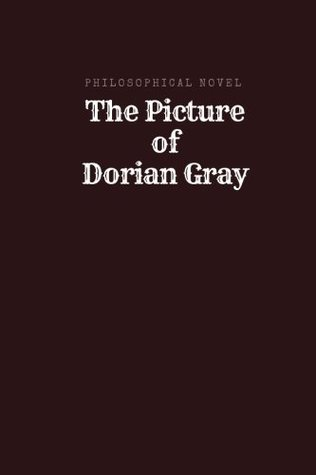 The Picture of Dorian Gray by Oscar Wilde - (illustrated): (illustrated) - A Philosophical novel by Oscar Wilde
