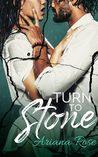Turn To Stone (The Stone Series, #1)