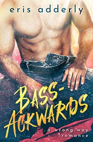 Bass-Ackwards (Wrong-Way #1)