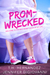 Prom-Wrecked by T.H. Hernandez