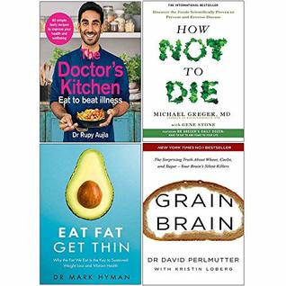 The Doctors Kitchen, How Not To Die, Eat Fat Get Thin, Grain Brain 4 Books Collection Set