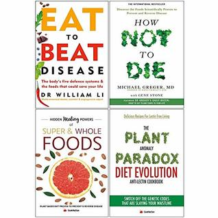 Eat to Beat Disease, How Not To Die, Hidden Healing Powers, Plant Anomaly Paradox Diet Evolution 4 Books Collection Set