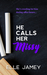 He Calls Her Missy by Elle Jamey