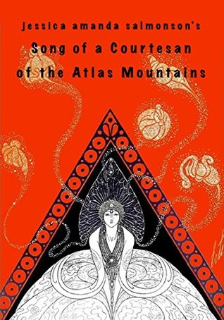 Song of a Courtesan of the Atlas Mountains: a giftbook for friends and strangers