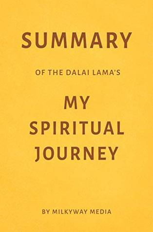 Summary of The Dalai Lama's My Spiritual Journey by Milkyway Media