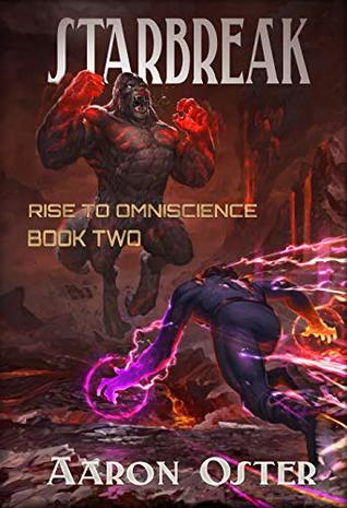 Starbreak (Rise to Omniscience #2) - Aaron Oster