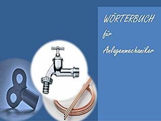 Anlagenmechaniker: Woerterbuch deutsch-englisch (Uebersetzungen Gebaeudeautomation + Sanitaer-, Heizungs- und Klimatechnik)-german-en Dictionary for Plant ... HVAC + Sanitary Engineering
