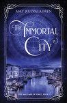 The Immortal City
