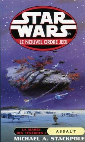 La marée des ténèbres. I, Assaut (Le nouvel ordre Jedi, #2; Star wars, #41)