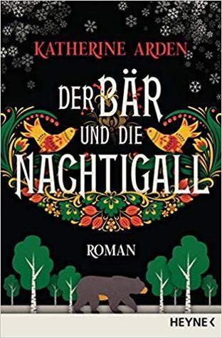 Der Bär und die Nachtigall (Winternight Trilogy, #1)