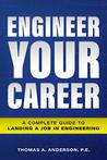 Engineer Your Career by Thomas A. Anderson