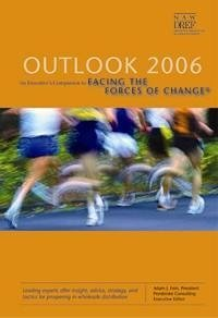 Outlook 2006: An Executive's Companion to Facing the Forces of Change