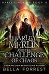 Harley Merlin and the Challenge of Chaos (Harley Merlin #8)