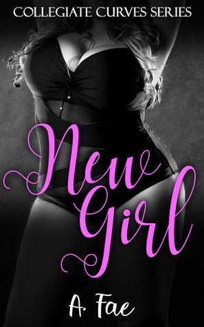 New Girl (Collegiate Curves, #1)