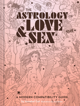 The Astrology of Love & Sex: A Modern Compatibility Guide (Zodiac Signs Book, Birthday and Relationship Astrology Book)