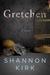 Gretchen by Shannon Kirk