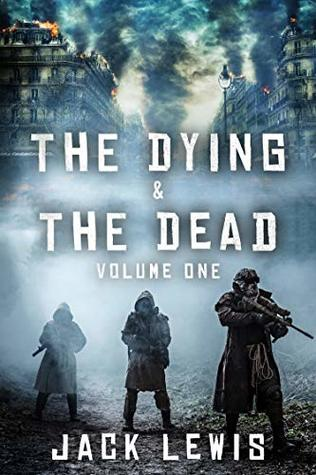 The Dying & The Dead: Volume One