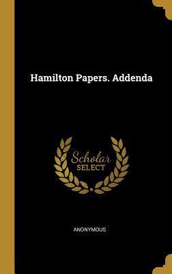Hamilton Papers. Addenda