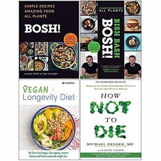 Bosh Simple Recipes [Hardcover], Bish Bash Bosh Cookbook [Hardcover], Vegan Longevity Diet, How Not To Die Collection 4 Books Set