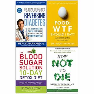 Reversing Diabetes, Food Wtf Should I Eat, Blood Sugar Solution 10-Day Detox Diet, How Not To Die 4 Books Collection Set