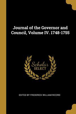 Journal of the Governor and Council, Volume IV. 1748-1755