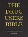 The Drug Users Bible by Dominic Milton Trott