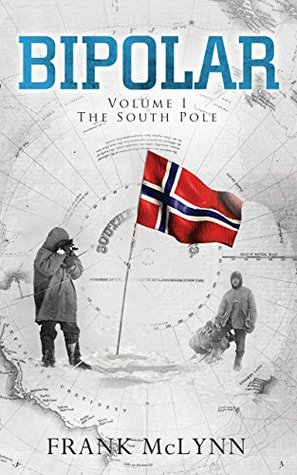 Bipolar: Volume I: The South Pole