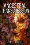 Ancestral Transgression: A Paranormal Mystery Novel