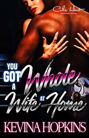 You Got A Whole Wife At Home: A Hood Love Standalone