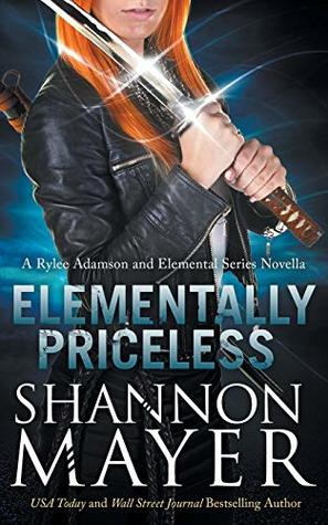Elementally Priceless: A Rylee Adamson and Elemental Series Introductory Story