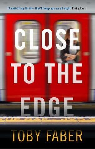 Close to the Edge by Toby Faber