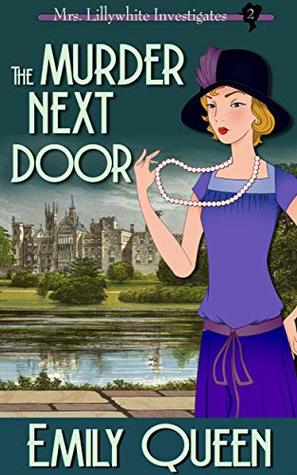 The Murder Next Door (Mrs. Lillywhite Investigates, #2)