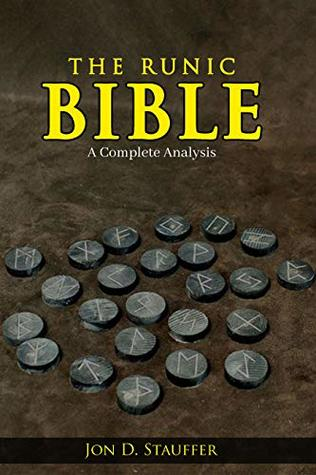 The Runic Bible: A Complete Analysis, Nordic Runes And Odinism