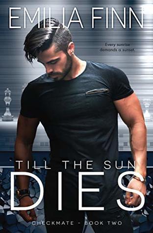 Till-The-Sun-Dies-Checkmate-Series-Book-2-by-Emilia-Finn
