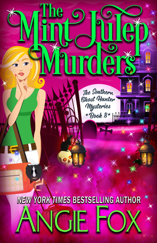 The Mint Julep Murders (Southern Ghost Hunter Mysteries Book 8)